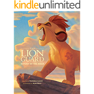 Lion Guard: Return of the Roar: Purchase Includes Disney eBook! (Disney Picture Book (ebook))
