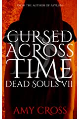 Cursed Across Time (Dead Souls Book 7) Kindle Edition