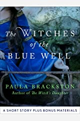 The Witches of the Blue Well: A Short Story and Bonus Materials (English Edition) eBook Kindle