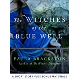 The Witches of the Blue Well: A Short Story and Bonus Materials