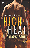 High Heat (Hotshots Book 2)