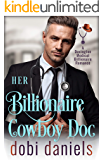Her Billionaire Cowboy Doc: An amnesia cowboy medical billionaire romance (Dexington Medical Billionaire Romance Series…