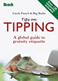 Tips on Tipping: A Global Guide To Gratuity Etiquette (Bradt Travel Guides)