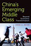 China's Emerging Middle Class: Beyond Economic Transformation
