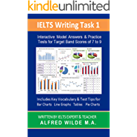 IELTS Writing Task 1: Interactive Model Answers & Practice Tests To Target Band Scores of 7 to 9 (English Edition)