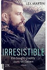 Irresistible - Ein Single-Daddy zum Verlieben (Shameless 2) (German Edition) Kindle Edition