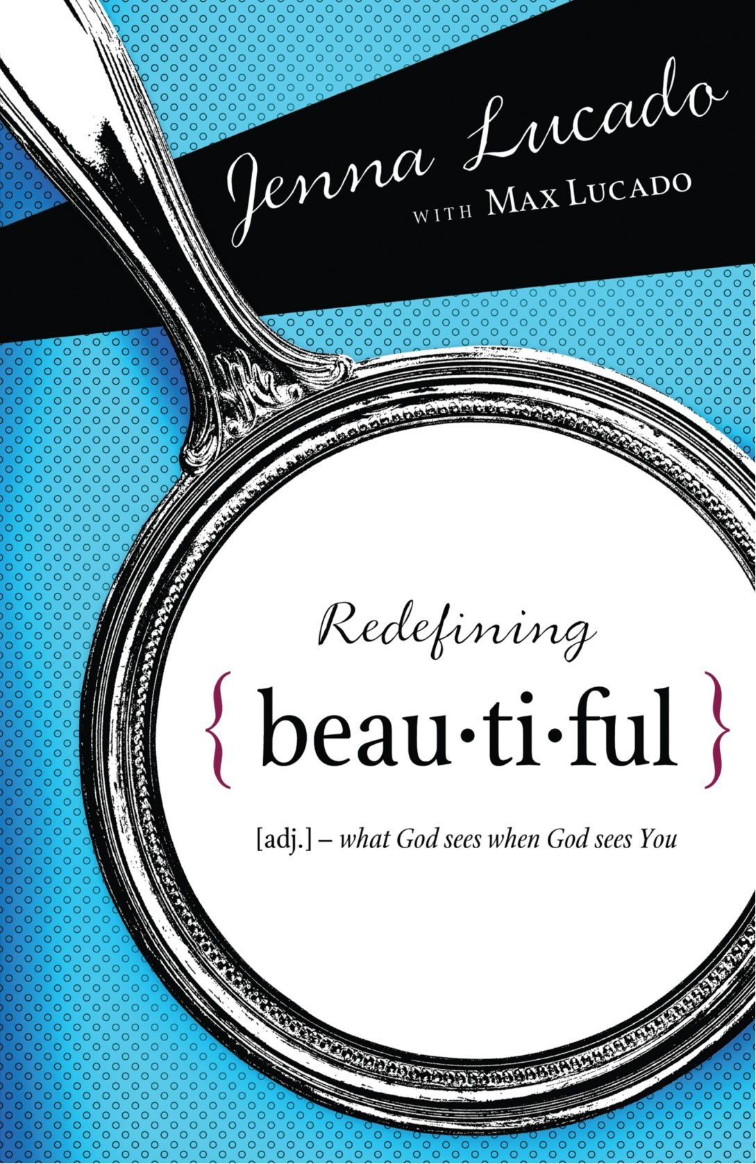 Amazon.com: Redefining Beautiful: What God Sees When God Sees You  (9781400314287): Jenna Lucado Bishop, Max Lucado: Books