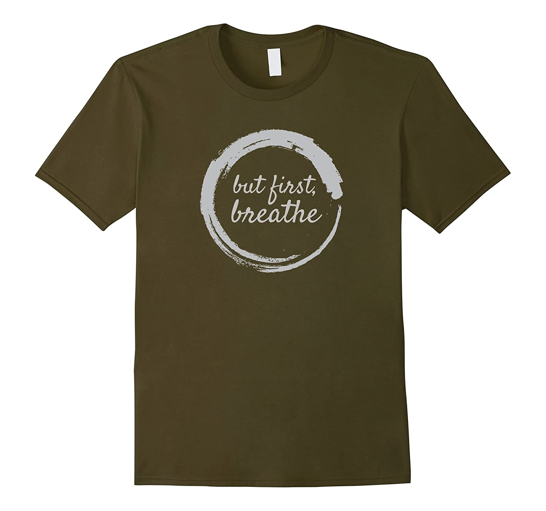 But First Breathe Zen Yoga T-Shirt Dark Colors-FL