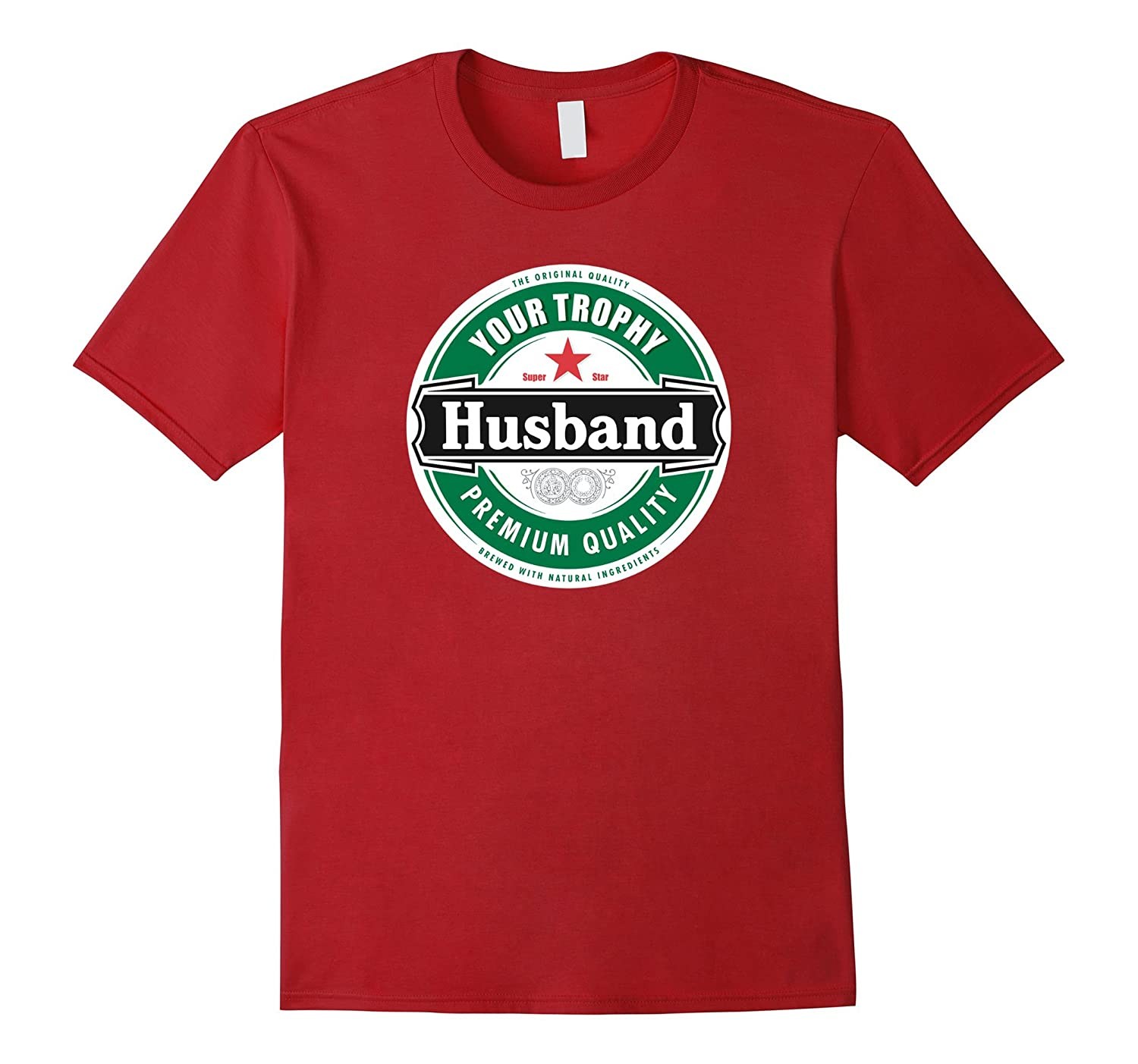 Your Trophy Husband - Funny Married Shirt-FL