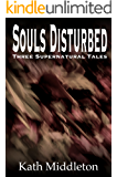 Souls Disturbed: Three Supernatural Tales