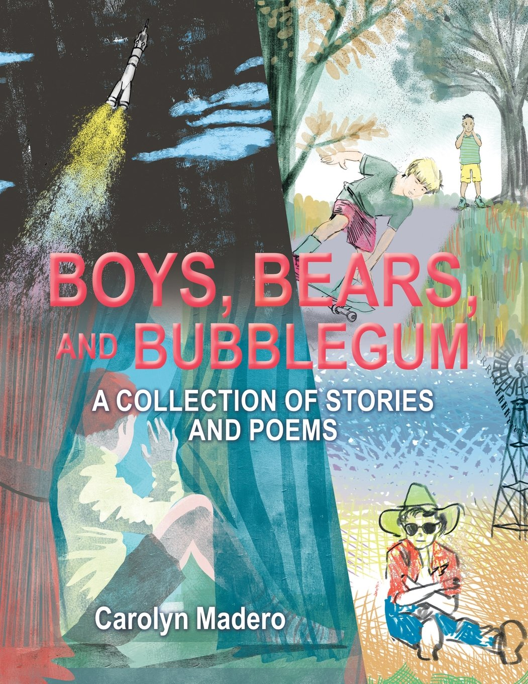 Boys, Bears, and Bubblegum: A Collection of Stories and Poems ebook