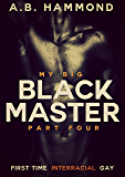 My Big Black Master - Book Four: M/M Submission