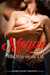 Megan, Hot Wife on the DL Kindle Edition