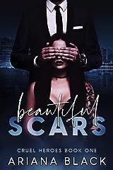 Beautiful Scars: A Dark Romance (Cruel Heroes Book 1) Kindle Edition