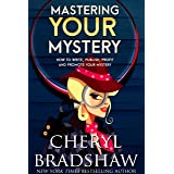 Mastering Your Mystery: Write, Publish, and Profit with Your Mysteries & Thrillers (Mastering Series Book 1)