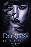Huntress: Vampire Hybrid Paranormal Fantasy Romance (Daughters of Darkness: Victoria's Journey Book 2)