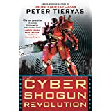 Cyber Shogun Revolution (A United States of Japan Novel Book 3) (English Edition)