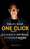 One click: La visione di Jeff Bezos e il futuro di Amazon