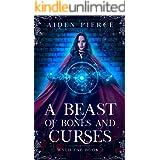 A Beast of Bones and Curses: A Fantasy Romance (Wyld Fae Book 2)