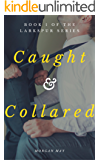 Caught and Collared: Book One of the Larkspur Series