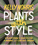Plants with Style: A Plantsman's Choices for a Vibrant, 21st-Century Garden (English Edition)