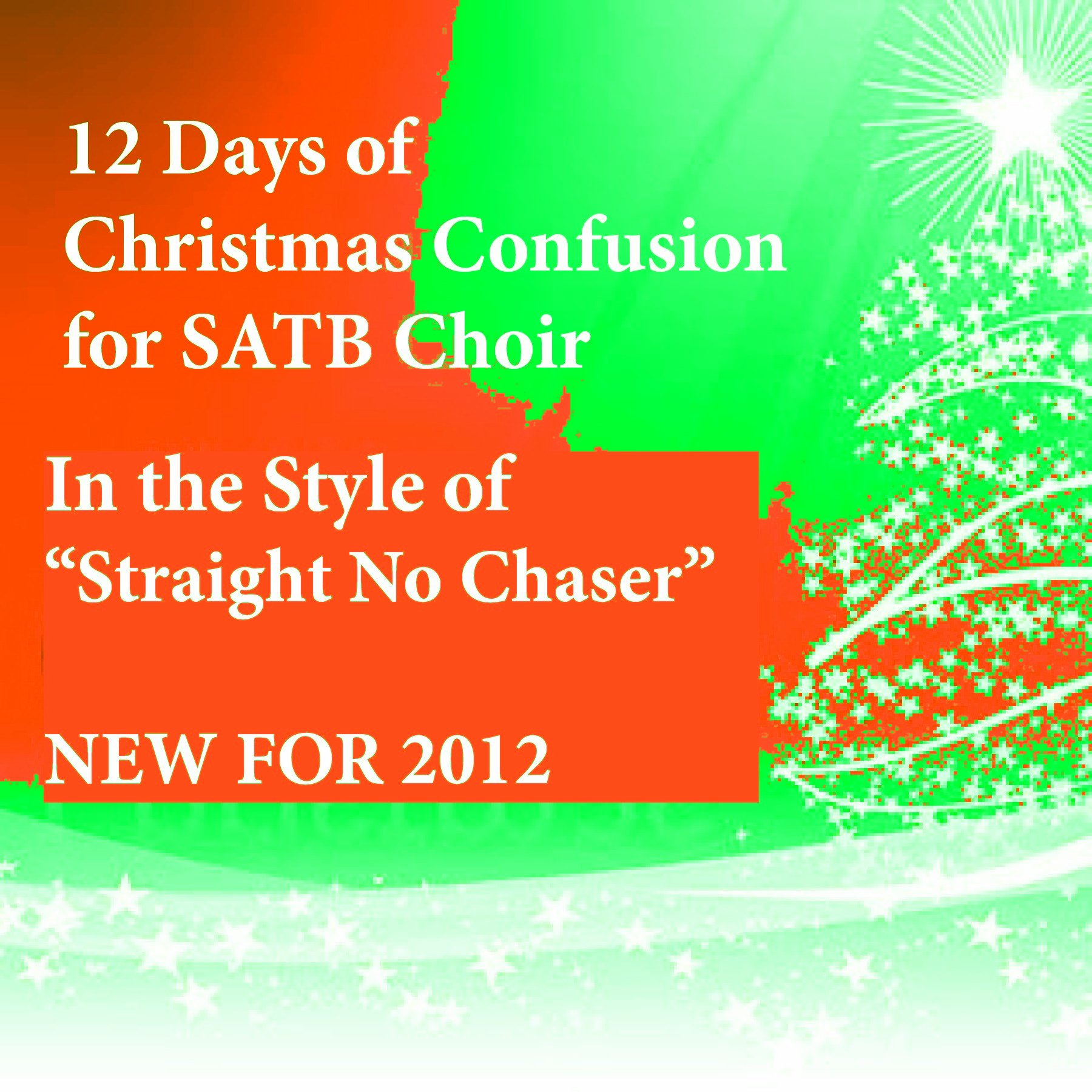 The 12 (Twelve) Days of Christmas Confusion arranged for SATB ...