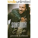 Somebody Else (Somebody, Nobody Duet Book 1)