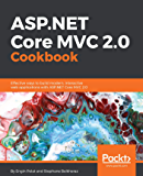 ASP.NET Core MVC 2.0 Cookbook: Effective ways to build modern, interactive web applications with ASP.NET Core MVC 2.0 (English Edition)