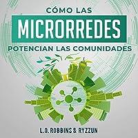 Cómo Las Microrredes Potencian Las Comunidades [How Microgrids Enhance Communities]