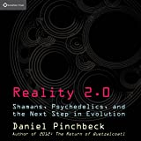 Reality 2.0: Shamans, Psychedelics, and the Next Step in Evolution