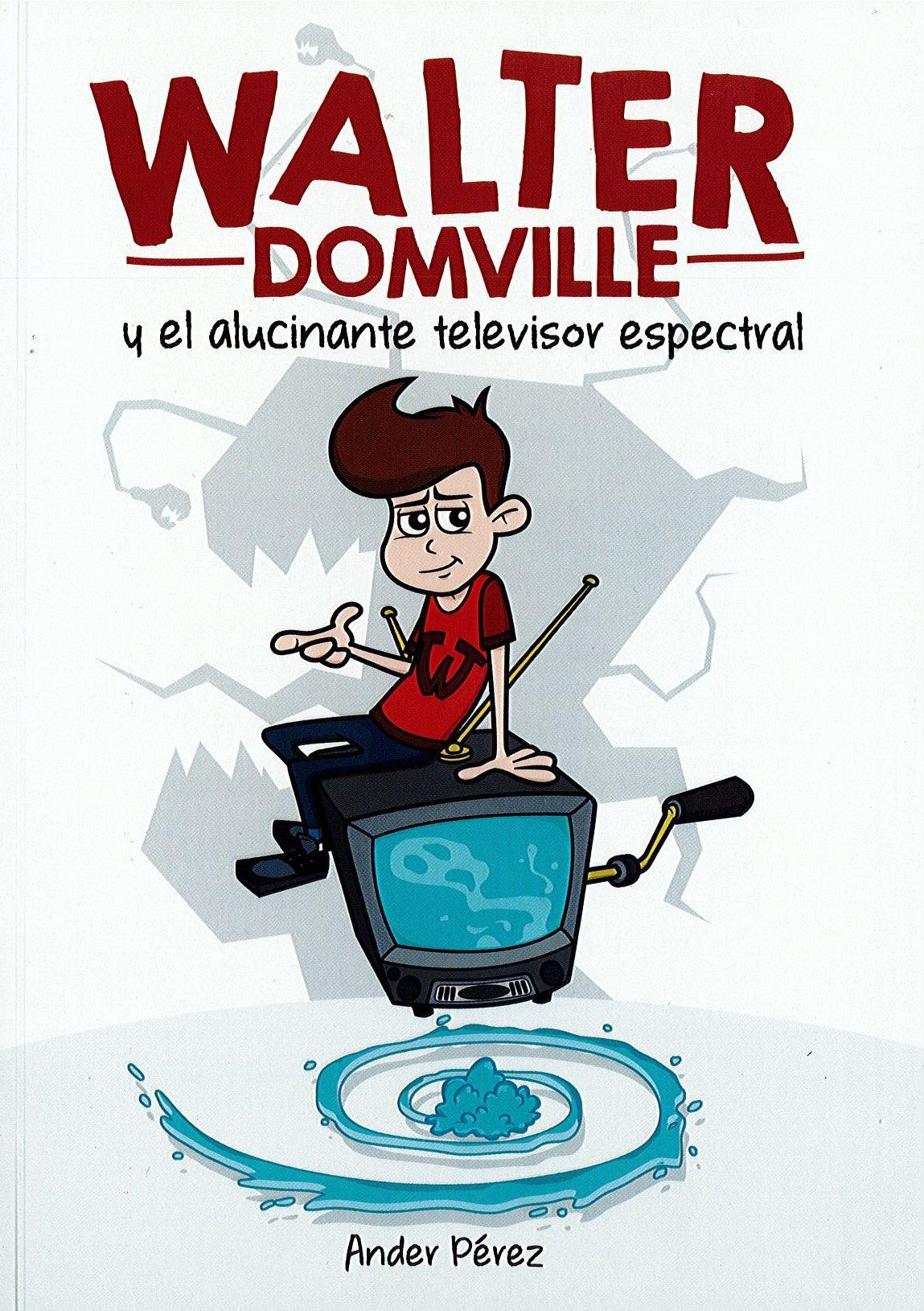 WALTER DOMVILLE: y el alucinante televisor espectral INFANTIL ...