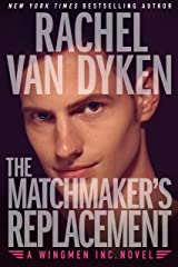 The Matchmaker's Replacement [Kindle in Motion] (Wingmen Inc. Book 2) Kindle Edition
