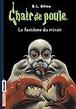 Chair de poule , Tome 74: Le fantôme du miroir