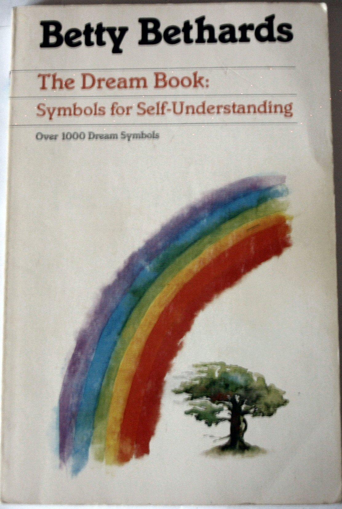 The Dream Book Symbols For Self Understanding Over 1000 Dream