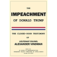 The Impeachment of Donald Trump: The Closed-Door Vindman Testimony (English Edition)