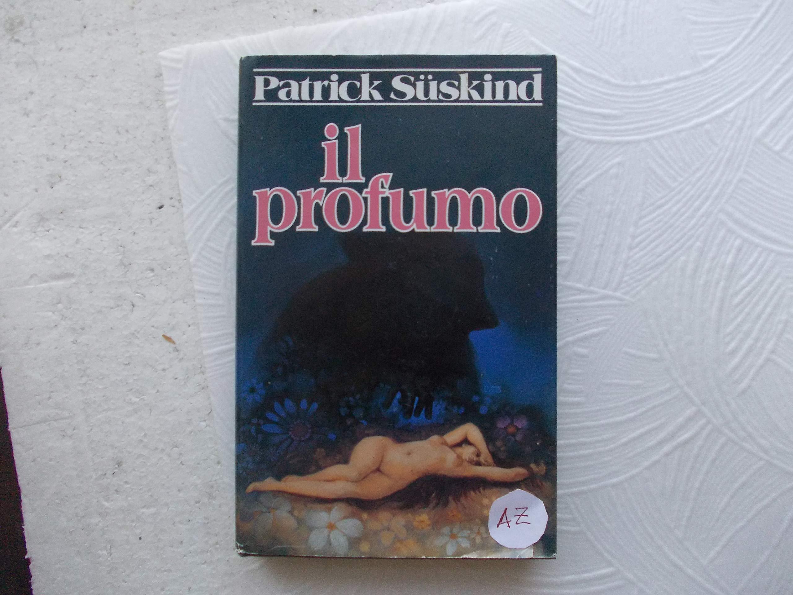 Amazon.it: Il profumo; Rilegato Patrick Suskind Libri