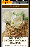 Die besten Kuchen & Torten Rezepte: yummy, lecker und schnell