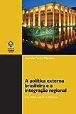A política externa brasileira e a integração regional: uma análise a partir do Mercosul