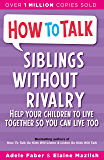 How To Talk: Siblings Without Rivalry (English Edition)