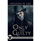 Only the Guilty (A Death Gate Grim Reapers Thriller Book 7)