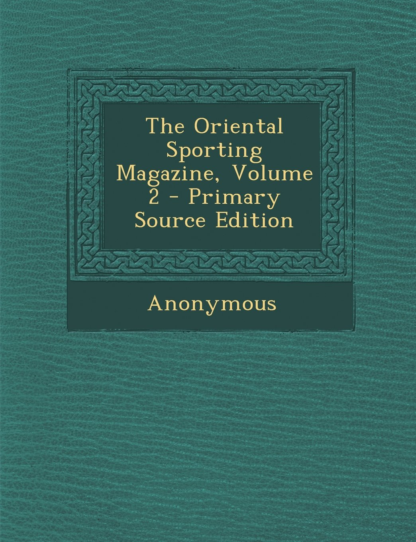 Download The Oriental Sporting Magazine, Volume 2 pdf epub