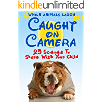 Animals Laughing: Twenty-Five Caught-on-Camera Scenes to Warm You and Your Child's Heart (Ages 0-4). Share a Laugh Kids Books. (Animals With a Message Book 5) (English Edition)