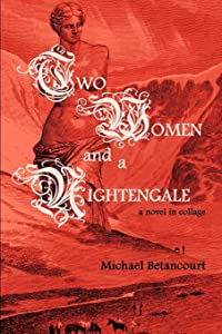 Two Women and a Nightengale: A Novel in Collage