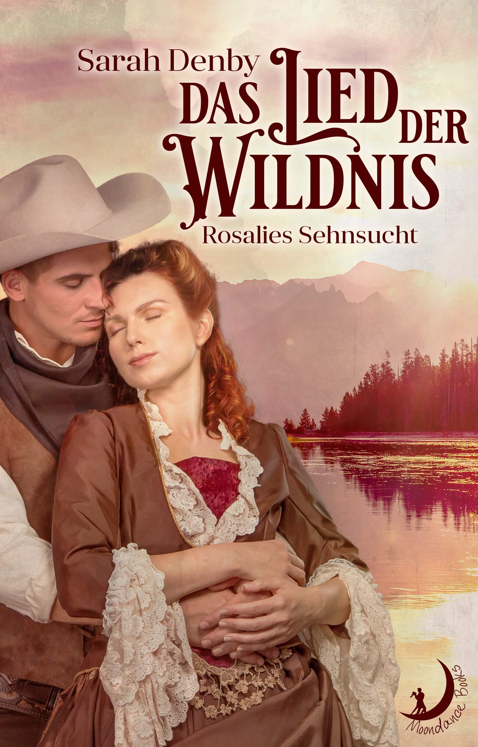 Das Lied Der Wildnis  Rosalies Sehnsucht