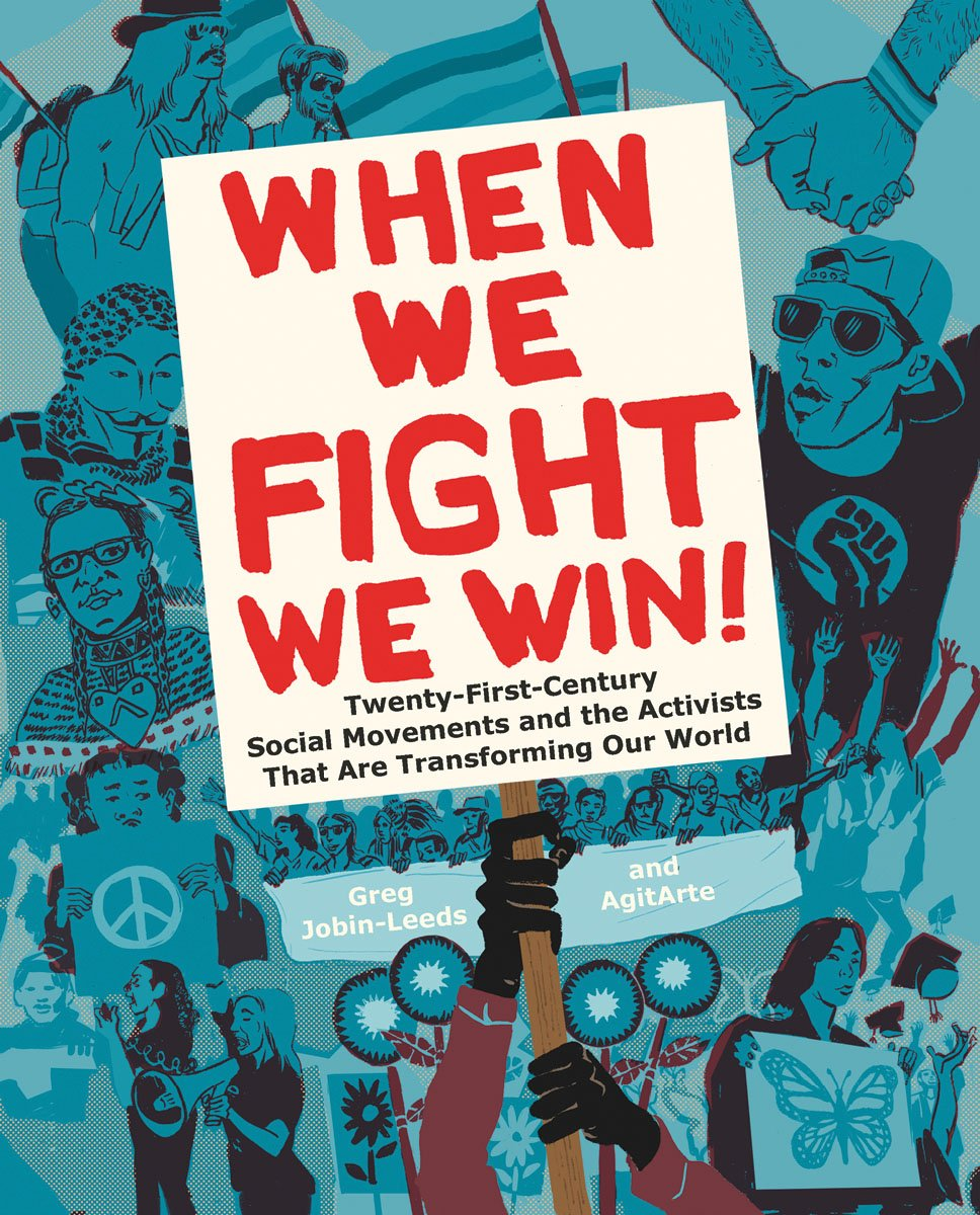 When We Fight We Win  Twenty First Century Social Movements And The Activists That Are Transforming Our World