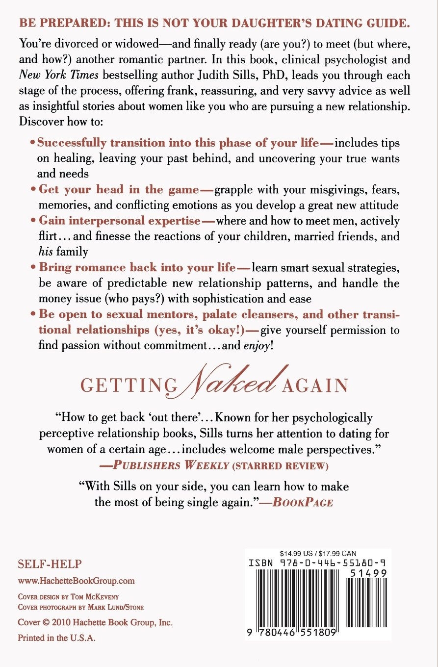 Getting Naked Again: Dating, Romance, Sex, And Love When You've Been  Divorced, Widowed, Dumped, Or Distracted: Judith Sills: 9780446551809:  Amazon: