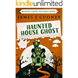 Haunted House Ghost (Braxton Campus Mysteries Book 5)
