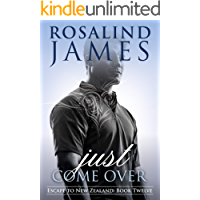 Just Come Over (Escape to New Zealand Book 12)