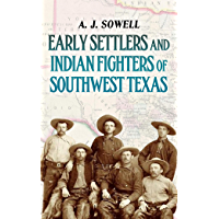 Early Settlers and Indian Fighters of Southwest Texas