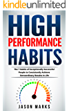 High Performance Habits: The 7 Habits of Exceptionally Successful People to Consistently Achieve Extraordinary Results In Life (Small Habits & High Performance Habits Series Book 5)